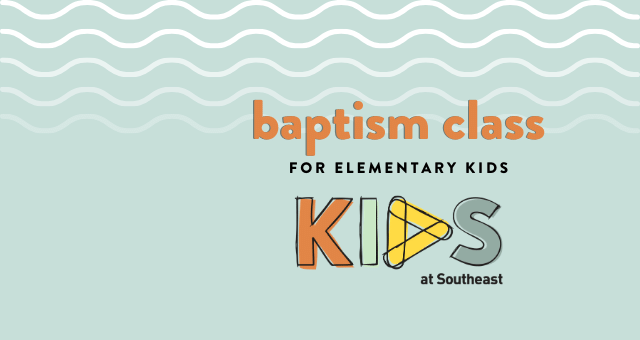 Baptism Class for Elementary Kids