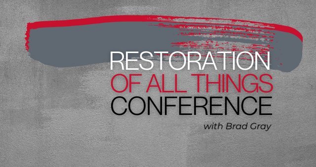 Restoration of All Things Conference