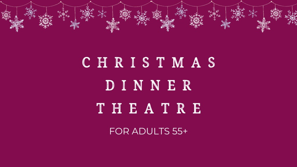 Christmas Dinner Theater for 55+