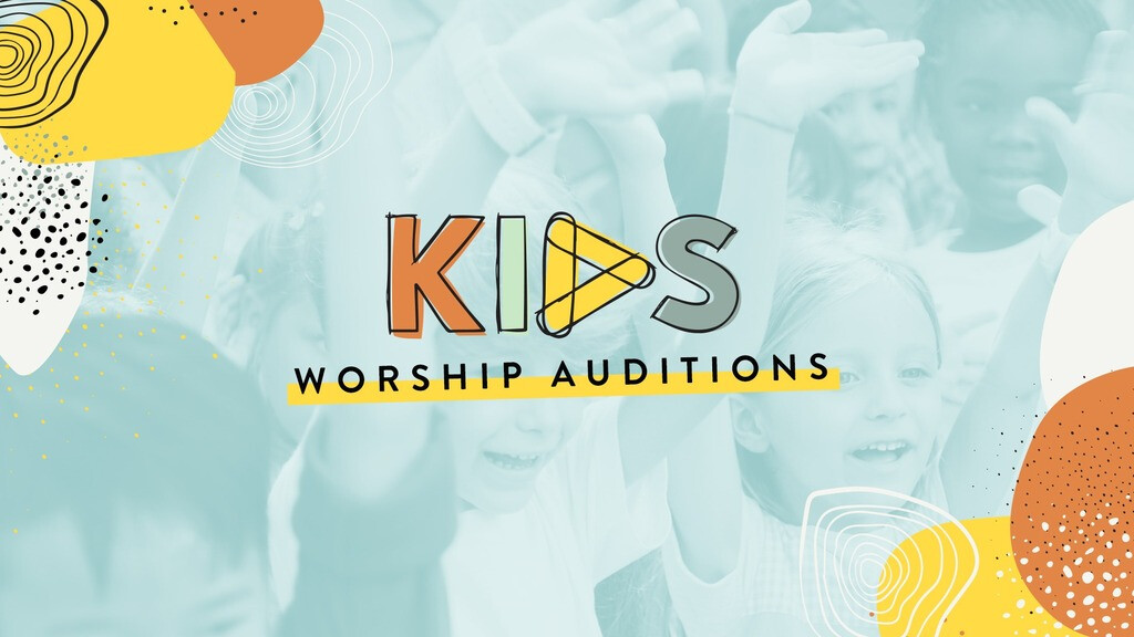 Kid's Ministry Worship Leader Auditions
